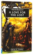 David Brainerd - a Love For the Lost (Trail Blazers Series) Paperback