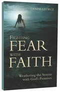 Fighting Fear With Faith Paperback