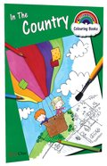In the Country (Rainbow Colouring Book Series) Paperback