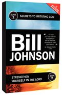 Secrets to Imitating God & Strengthen Yourself in the Lord Paperback