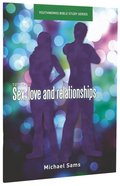Sex, Love and Relationships (Youthworks Bible Study Series) Paperback