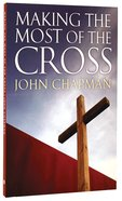 Making the Most of the Cross Paperback