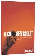 A Chosen Bullet Paperback