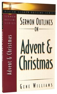 Sermon Outlines on Advent and Christmas (Beacon Sermon Outlines Series)