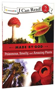 Poisonous, Smelly, and Amazing Plants (I Can Read!2/made By God Series)