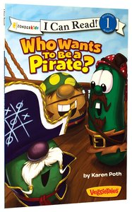 Who Wants to Be a Pirate? (I Can Read!1/veggietales Series)