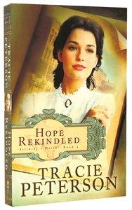 Hope Rekindled (#03 in Striking A Match Series)