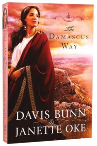 The Damascus Way (#03 in Acts Of Faith Series)