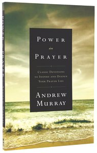Power in Prayer (Bethany Murray Classics Series)