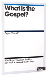 What is the Gospel? (Gospel Coalition Booklets Series)