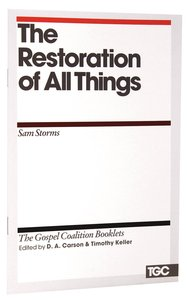 The Restoration of All Things (Gospel Coalition Booklets Series)