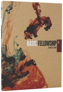 Basic. #04: Fellowship (#04 in Basic. Dvd Series)