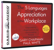 The 5 Languages of Appreciation in the Workplace (Unabridged 4cds)