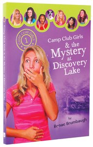 The Mystery At Discovery Lake (#01 in Camp Club Girls Series)