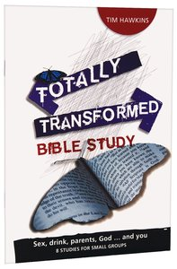 Totally Transformed Bible Study (Totally Transformed Series)