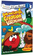 Bob and Larry's Creation Vacation (I Can Read!1/veggietales Series) Paperback