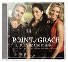 Turn Up the Music: The Hits of Point of Grace CD