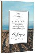 The Complete John Ploughman (John Ploughman's Talk & John Ploughman's Pictures Combined Ed) (Ch Spurgeon Signature Classics Series) Paperback