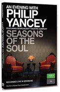 Seasons of the Soul (An Evening With Philip Yancey Series)
