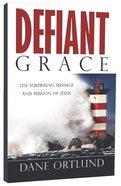 Defiant Grace Paperback
