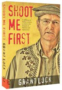 Shoot Me First Paperback