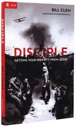 Disciple: Getting Your Identity From Jesus Paperback