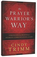 The Prayer Warrior's Way Hardback
