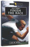 Eric Liddell - Finish the Race (Trail Blazers Series) Paperback