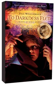 To Darkness Fled (#02 in Blood Of Kings Series)