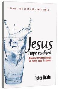 2012 Lenten Studies: Jesus - Hope Realized