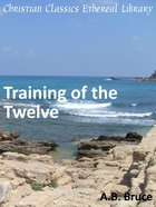 Training of the Twelve eBook