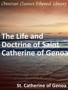 Life and Doctrine of Saint Catherine of Genoa eBook