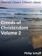 Creeds of Christendom, Volume 2 eBook