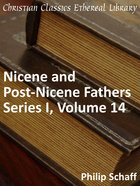 Volume 14 (#14 in Nicene And Post Nicene Fathers Series 1) eBook
