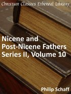 Volume 10 (#10 in Nicene And Post Nicene Fathers Series 2) eBook