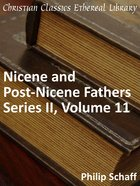 Volume 11 (#11 in Nicene And Post Nicene Fathers Series 2) eBook