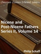 Volume 14 (#14 in Nicene And Post Nicene Fathers Series 2) eBook
