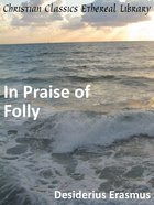 In Praise of Folly eBook