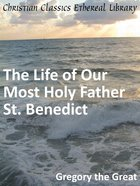 Life of Our Most Holy Father St. Benedict eBook