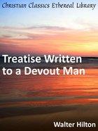 Treatise Written to a Devout Man eBook