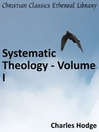Systematic Theology - Volume I eBook