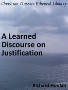 Learned Discourse on Justification eBook