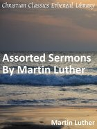 Assorted Sermons By Martin Luther eBook