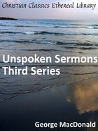 Unspoken Sermons Series Three eBook