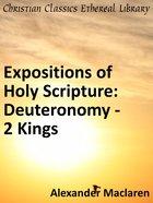 Deuteronomy - 2 Kings (Exposition Of Holy Scripture Series) eBook