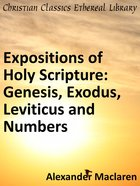 Genesis, Exodus, Leviticus and Numbers (Exposition Of Holy Scripture Series)