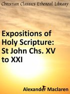 St John Chs. Xv to Xxi (Exposition Of Holy Scripture Series) eBook