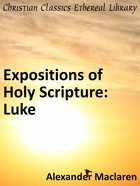 Luke (Exposition Of Holy Scripture Series) eBook