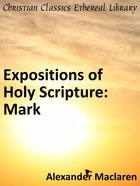 Mark (Exposition Of Holy Scripture Series)