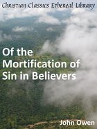 Of the Mortification of Sin in Believers eBook